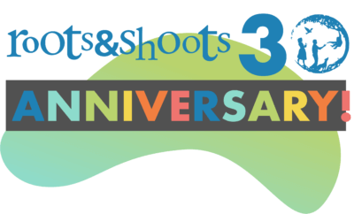 Roots & Shoots 30th Anniversary 1
