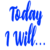 Group logo of Today I Will...